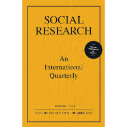 Volume 82, No. 1 (Spring 2015) Social Research at Eighty